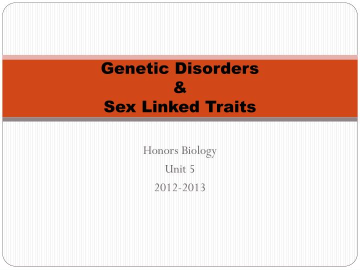 Genetic disorders sex linked traits