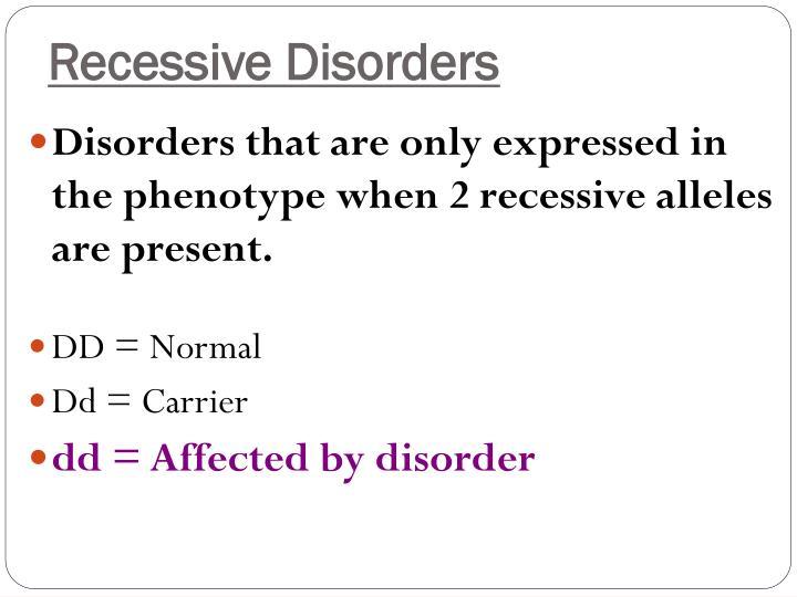 Recessive Disorders