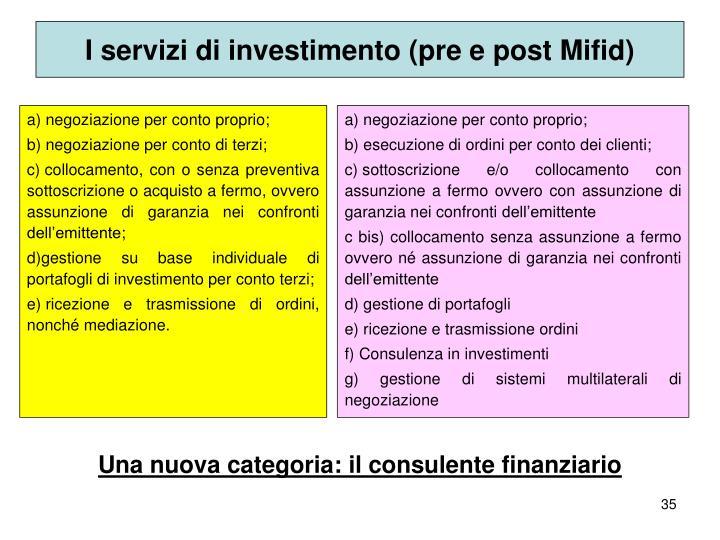 I servizi di investimento (pre e post Mifid)