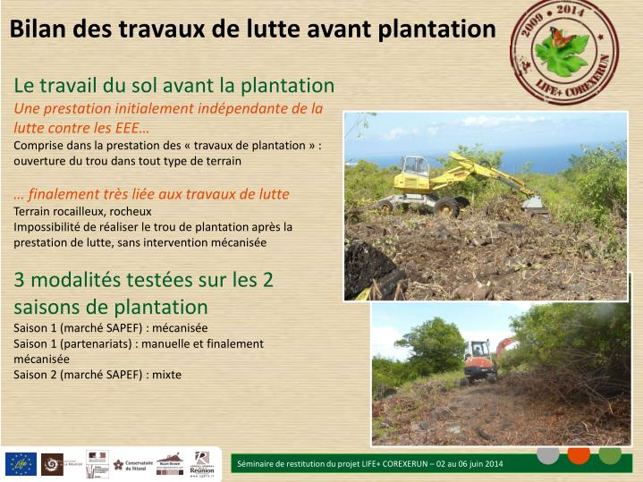 Bilan des travaux de lutte avant plantation