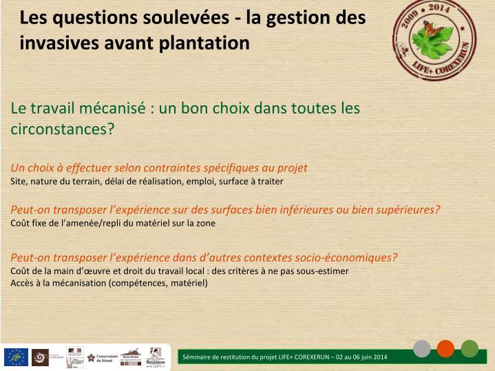 Les questions soulevées - la gestion des invasives avant plantation
