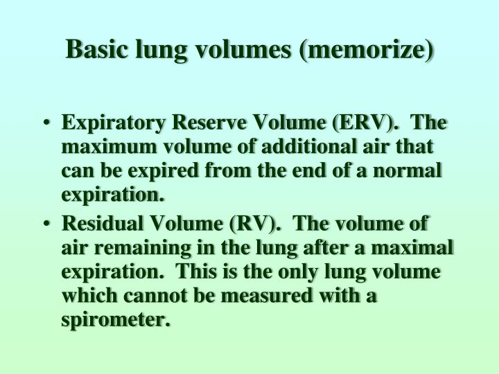 Basic lung volumes (memorize)