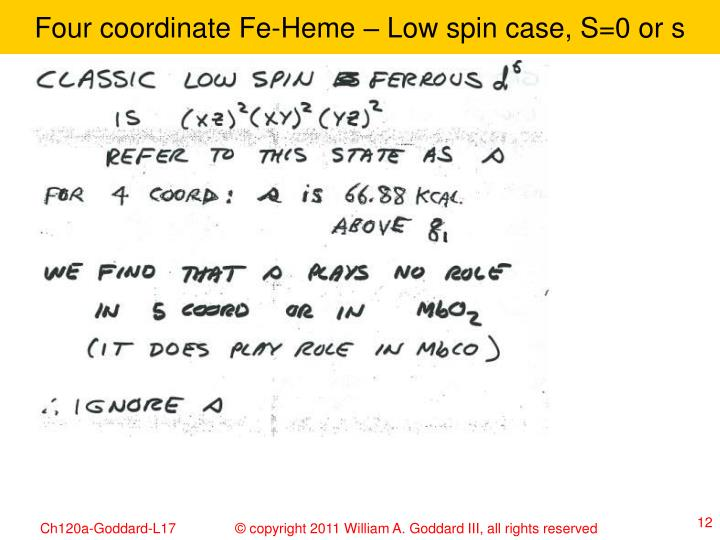 Four coordinate Fe-Heme – Low spin case, S=0 or s
