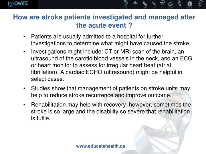How are stroke patients investigated and managed after the acute event ?