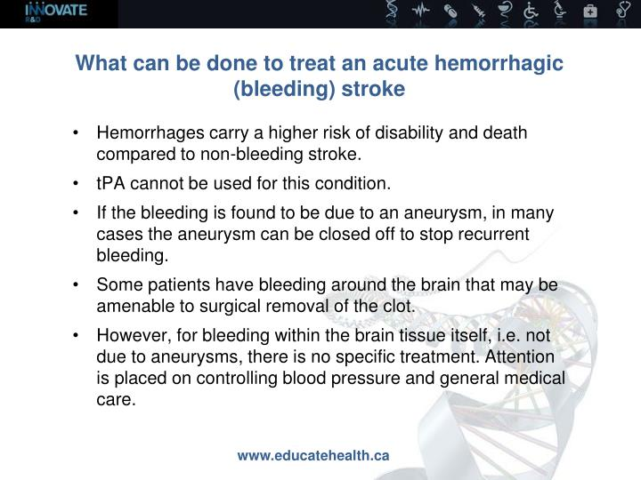 What can be done to treat an acute hemorrhagic  (bleeding) stroke