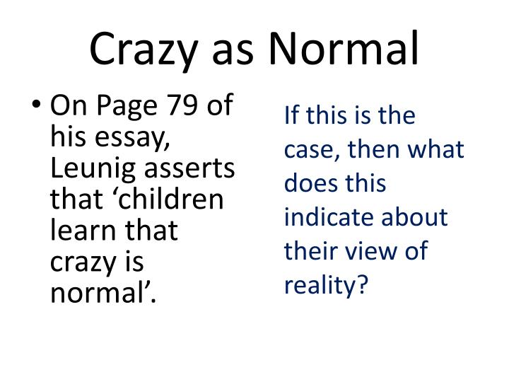 Crazy as Normal