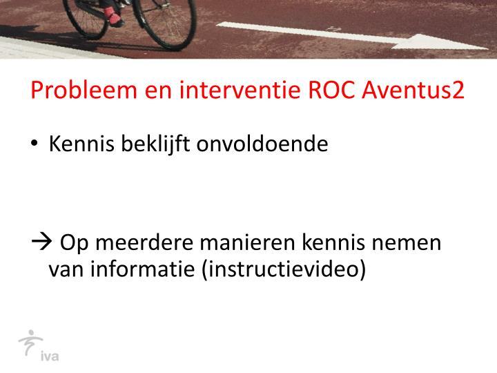 Probleem en interventie ROC Aventus2