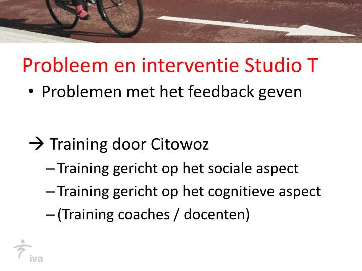 Probleem en interventie Studio T