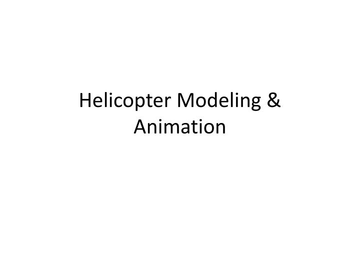 Helicopter Modeling & Animation