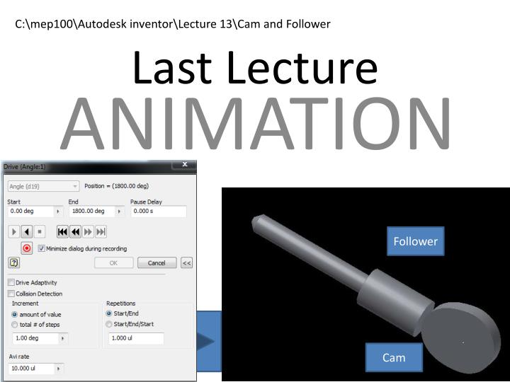 C:\mep100\Autodesk inventor\Lecture 13\Cam and Follower