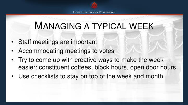 Managing a typical week