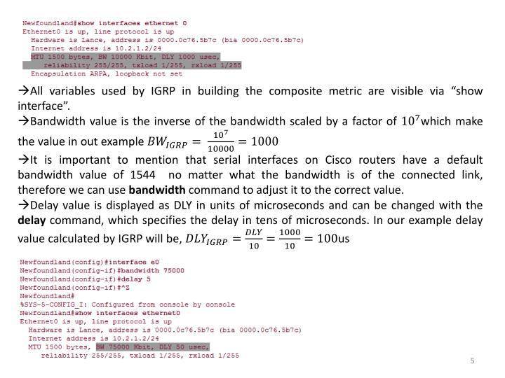"""All variables used by IGRP in building the composite metric are visible via """"show interface""""."""