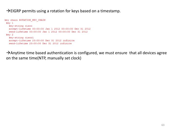 EIGRP permits using a rotation for keys based on a timestamp.