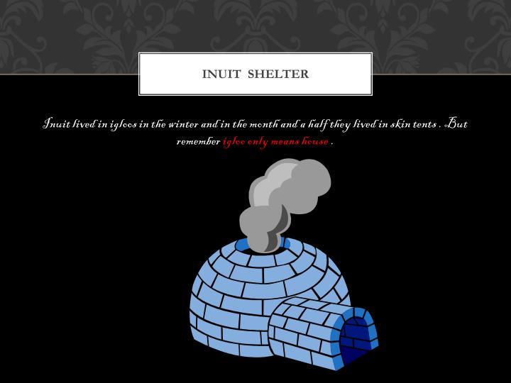 Inuit  Shelter