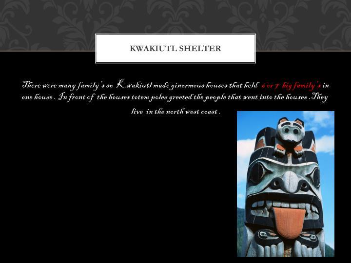 Kwakiutl shelter