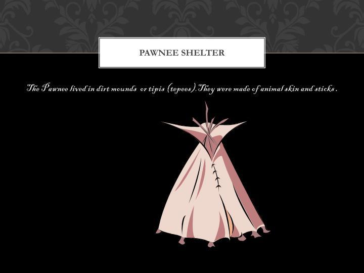 Pawnee shelter