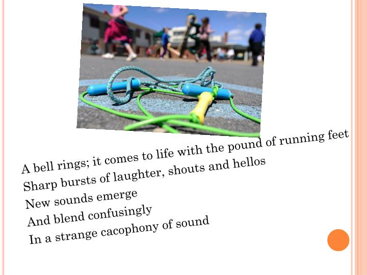 A bell rings; it comes to life with the pound of running feet