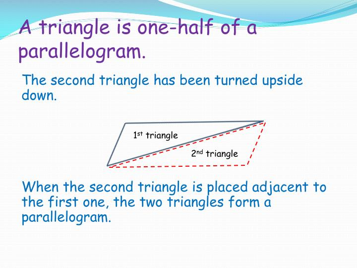 A triangle is one-half of a