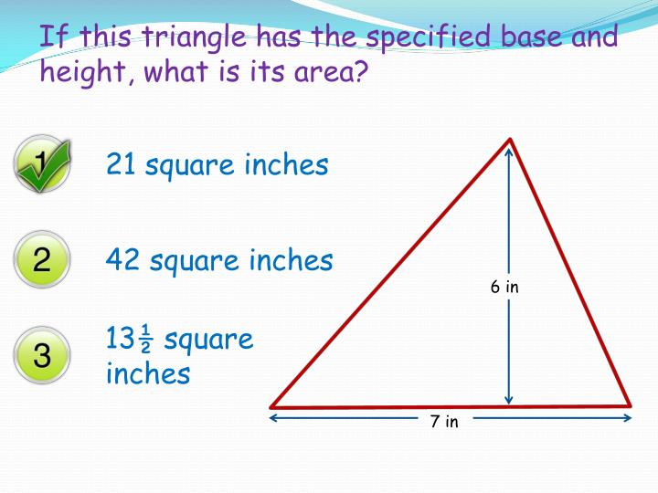 If this triangle has the specified base and
