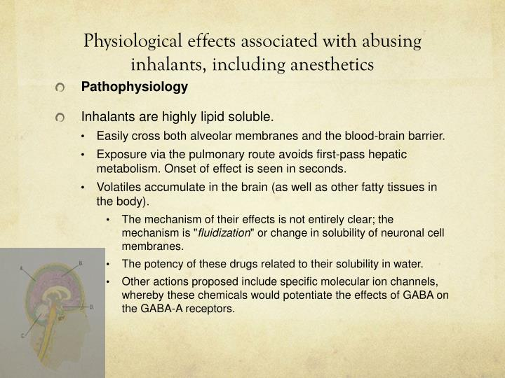 Physiological effects associated with abusing inhalants, including anesthetics