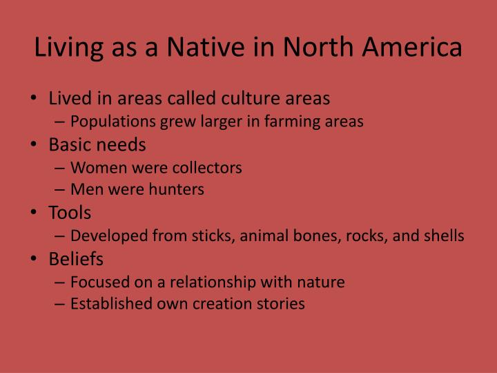 Living as a Native in North America