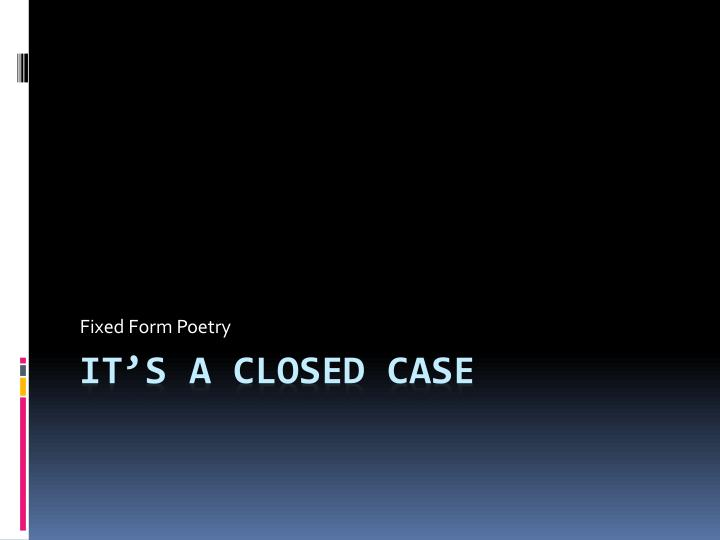 PPT - It's A Closed Case PowerPoint Presentation - ID:2123717