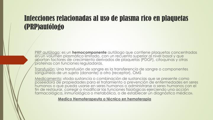 Infecciones relacionadas al uso de plasma rico en plaquetas (PRP)
