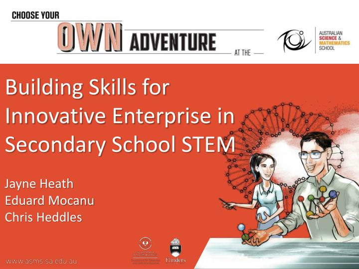 Building Skills for Innovative Enterprise in Secondary School STEM