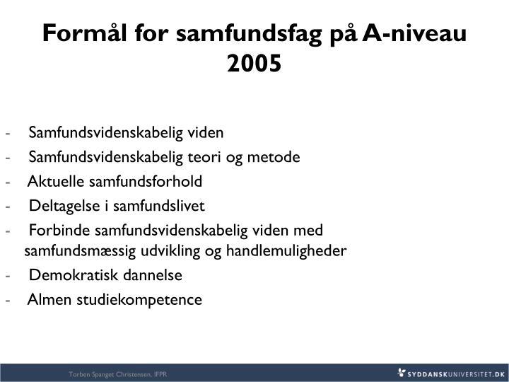 Formål for samfundsfag på A-niveau 2005