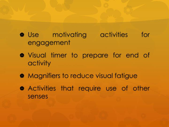 Use motivating activities for