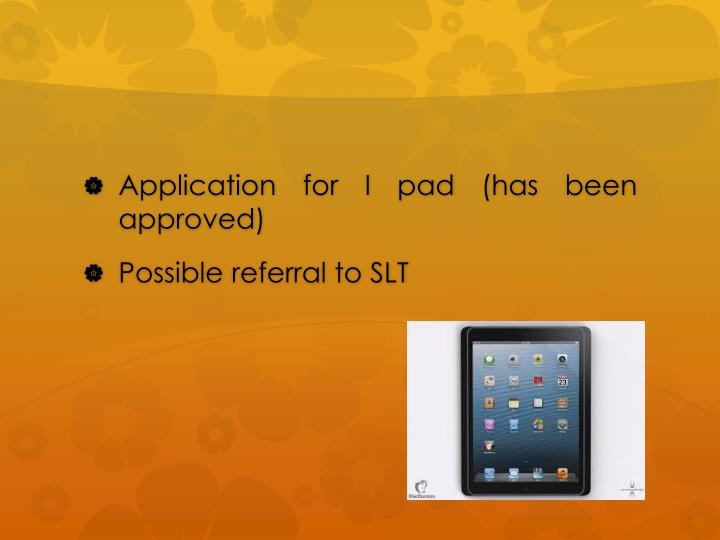 Application for I pad (has been approved)