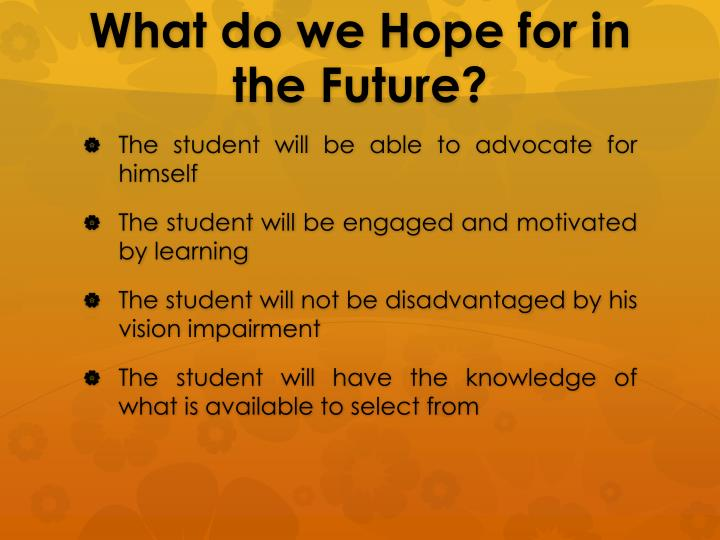 What do we Hope for in the Future?