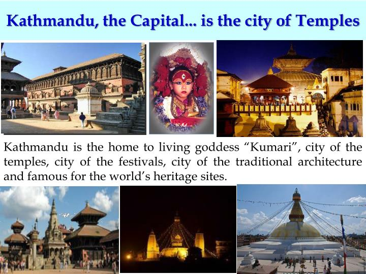 Kathmandu, the Capital... is the city of Temples
