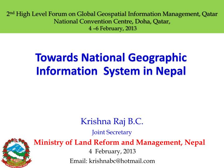 Towards national geographic information system in nepal krishna raj b c joint secretary