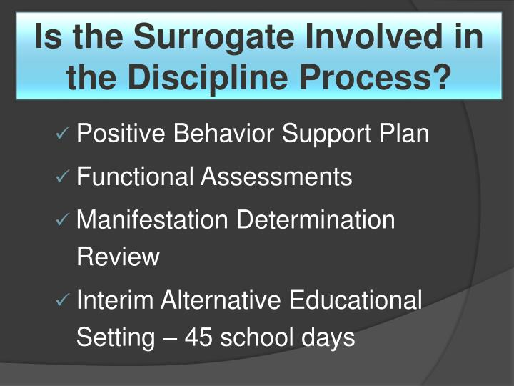 Is the Surrogate Involved in the Discipline Process?