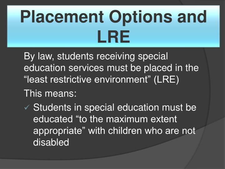 Placement Options and LRE