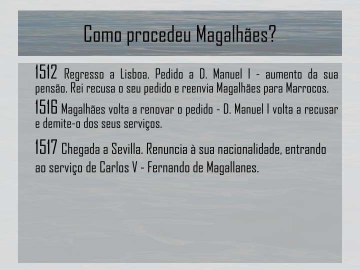 Como procedeu Magalhães?