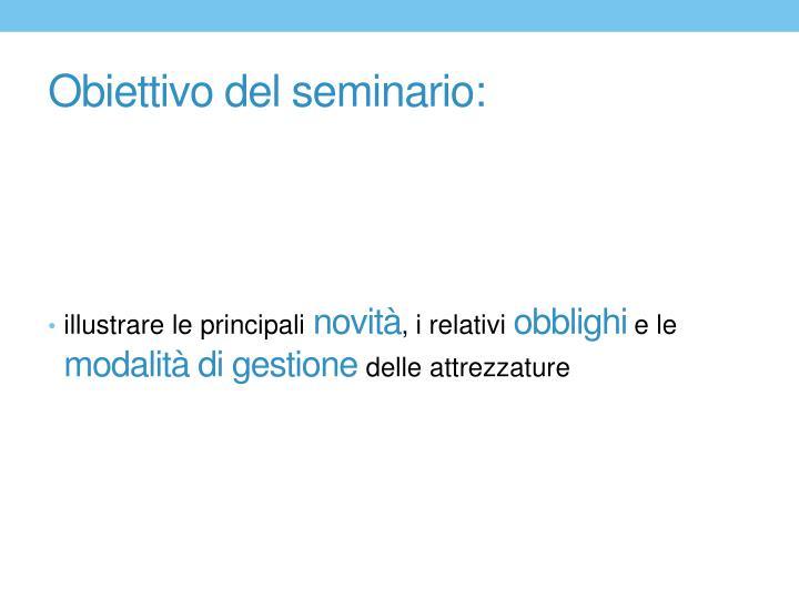 Obiettivo del seminario: