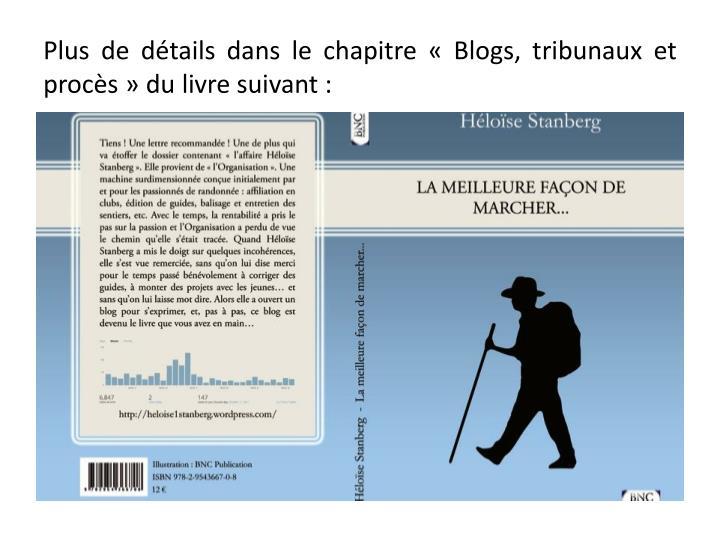 Plus de détails dans le chapitre «Blogs, tribunaux et procès» du livre suivant :