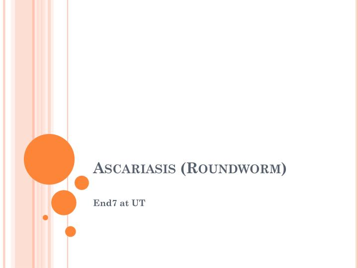 Ascariasis roundworm