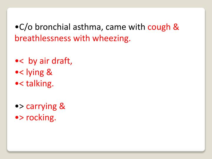 C/o bronchial asthma, came with