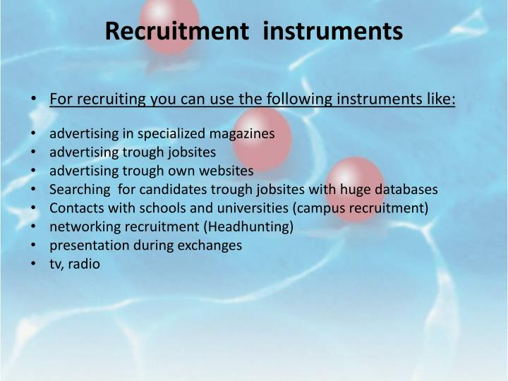 Recruitment  instruments