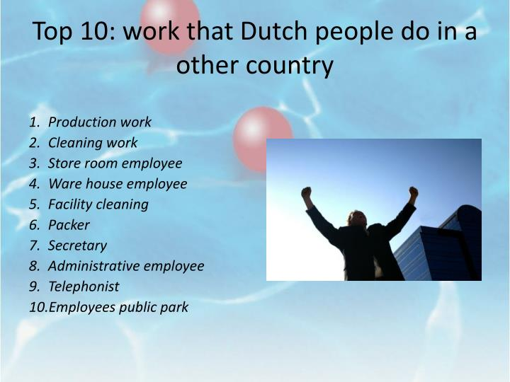 Top 10: work that Dutch people do in a other country