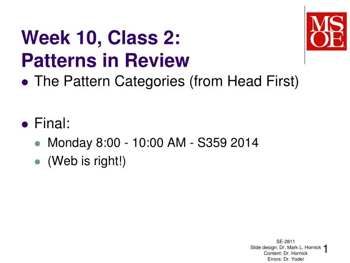 Week 10 class 2 patterns in review