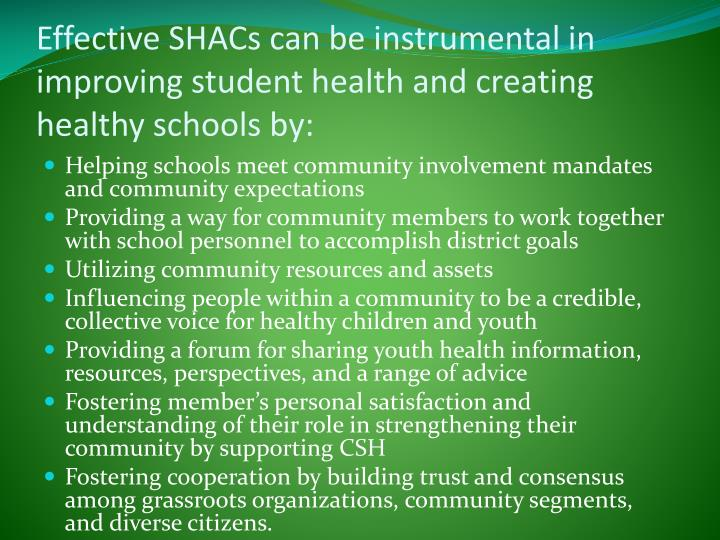 Effective shacs can be instrumental in improving student health and creating healthy schools by