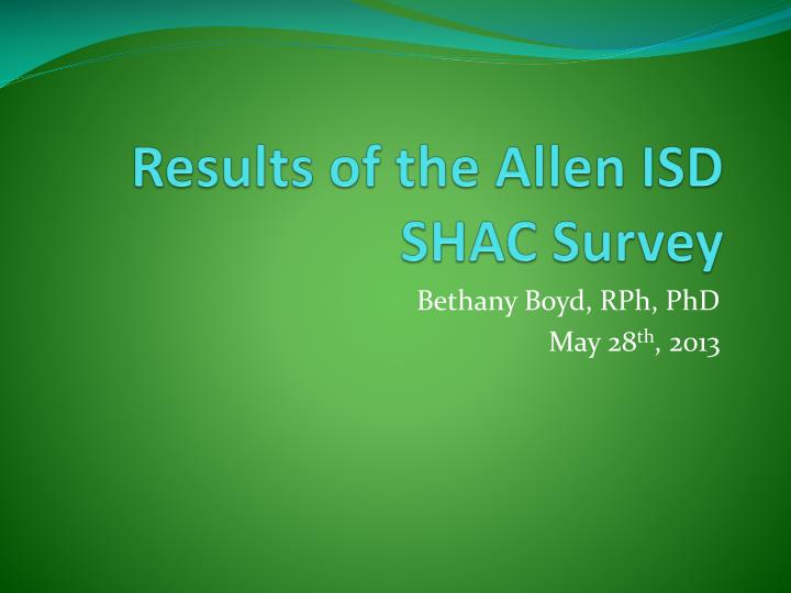 Results of the allen isd shac survey