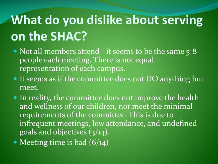 What do you dislike about serving on the SHAC?
