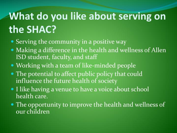 What do you like about serving on the SHAC?