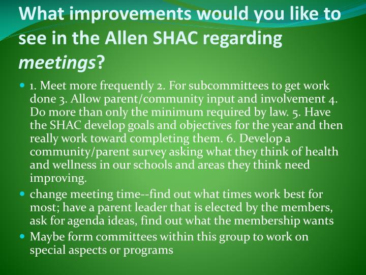 What improvements would you like to see in the Allen SHAC regarding