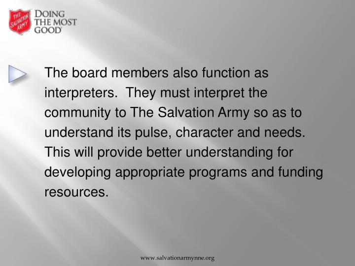 The board members also function as